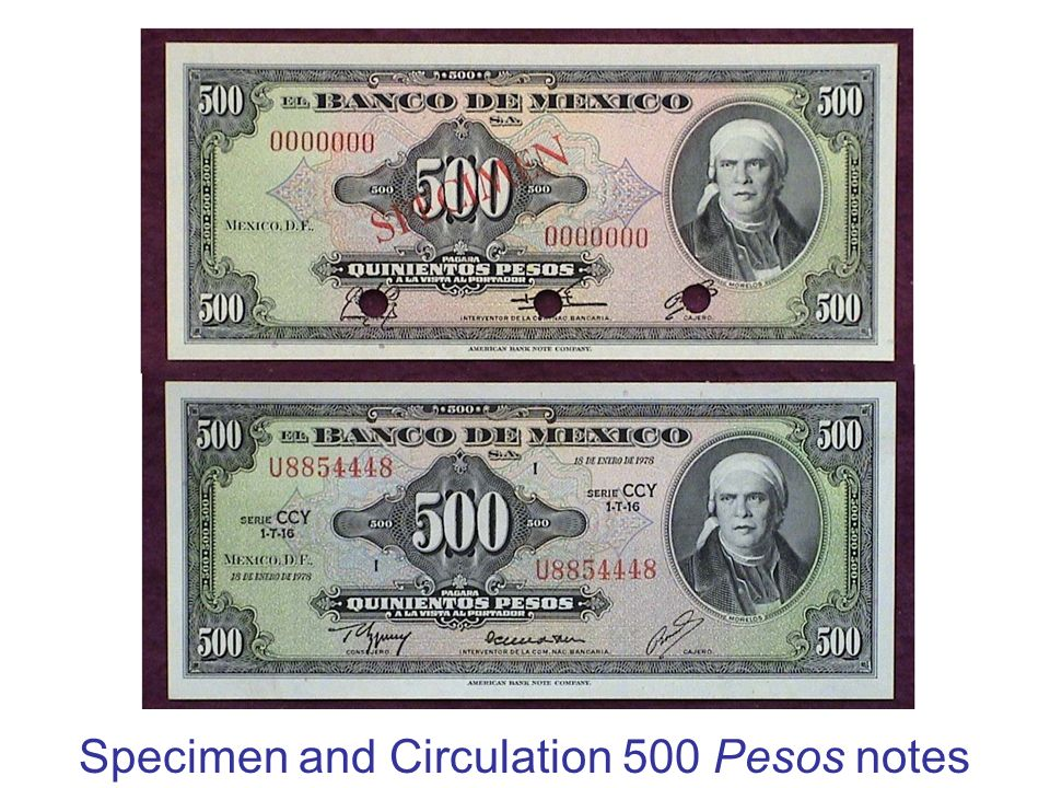 Specimen and Circulation 500 Pesos notes