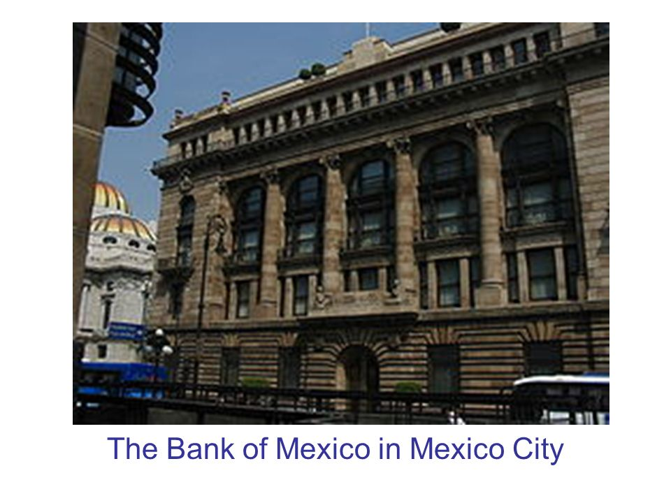 The Bank of Mexico in Mexico City
