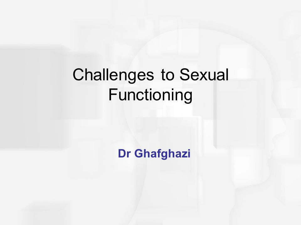 Challenges to Sexual Functioning