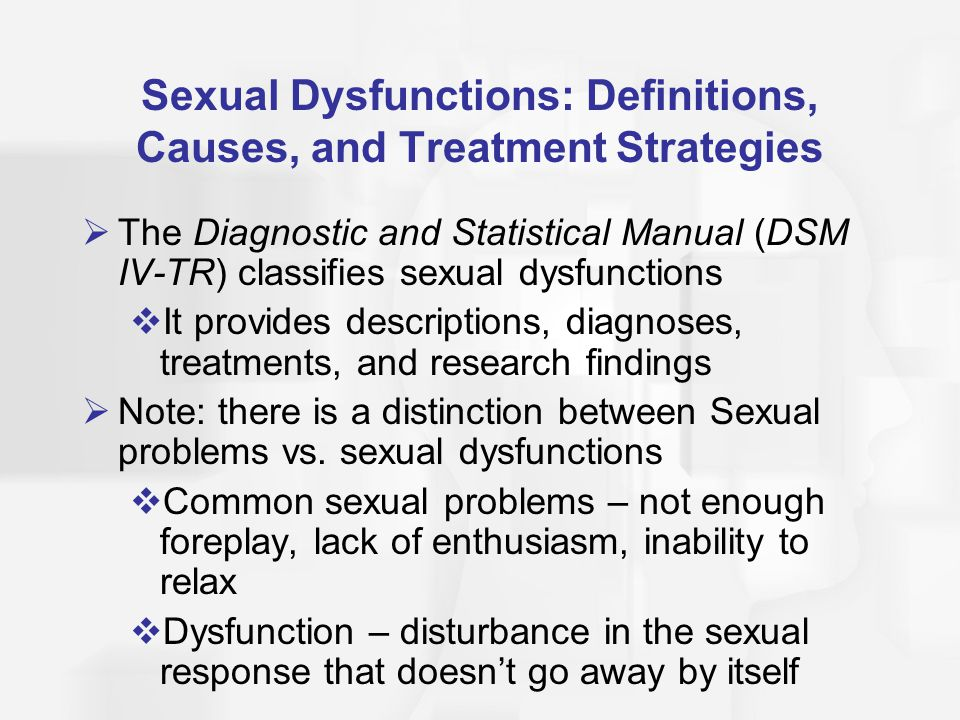 Sexual Dysfunctions: Definitions, Causes, and Treatment Strategies