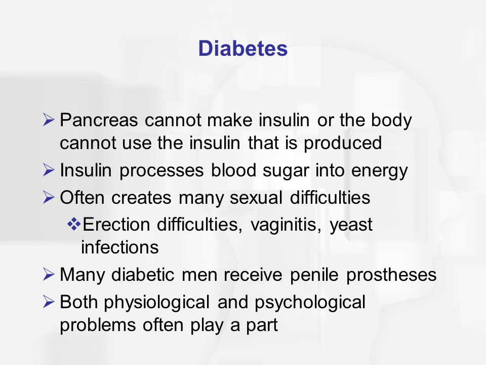 Diabetes Pancreas cannot make insulin or the body cannot use the insulin that is produced. Insulin processes blood sugar into energy.