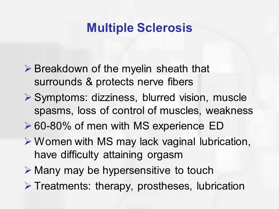 Multiple Sclerosis Breakdown of the myelin sheath that surrounds & protects nerve fibers.