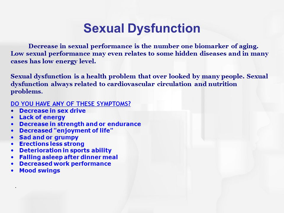 Sexual Dysfunction DO YOU HAVE ANY OF THESE SYMPTOMS