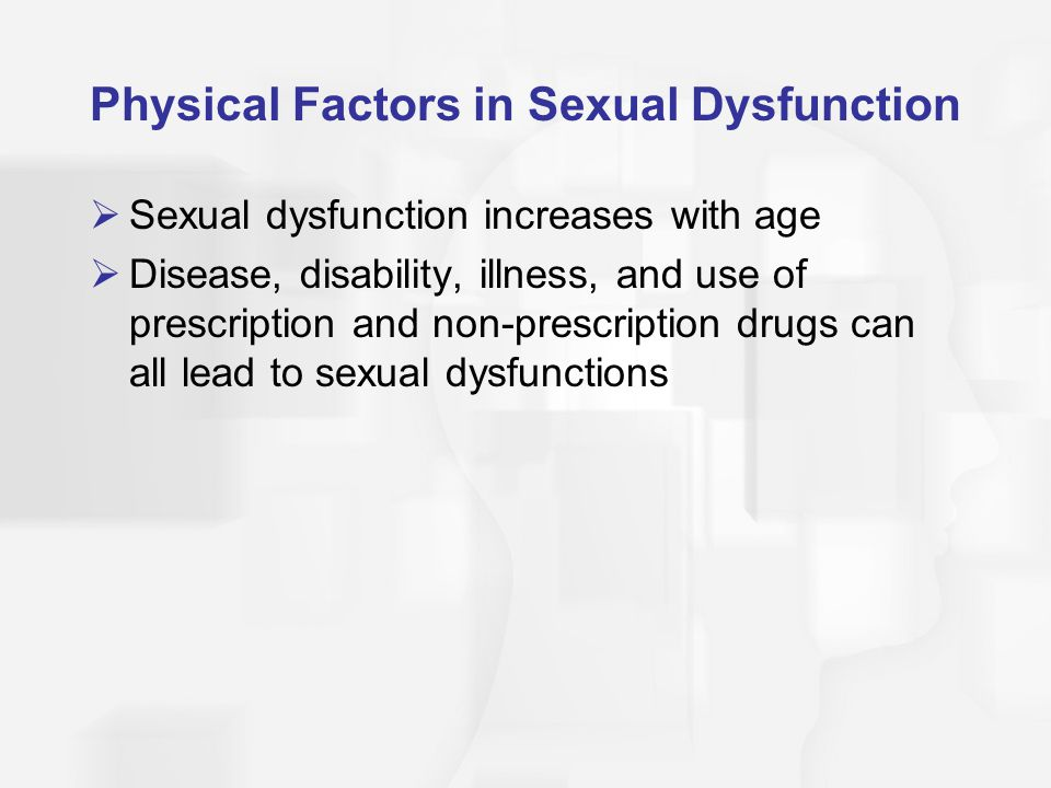 Physical Factors in Sexual Dysfunction