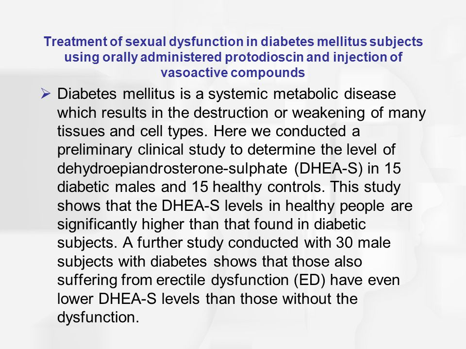 Treatment of sexual dysfunction in diabetes mellitus subjects using orally administered protodioscin and injection of vasoactive compounds