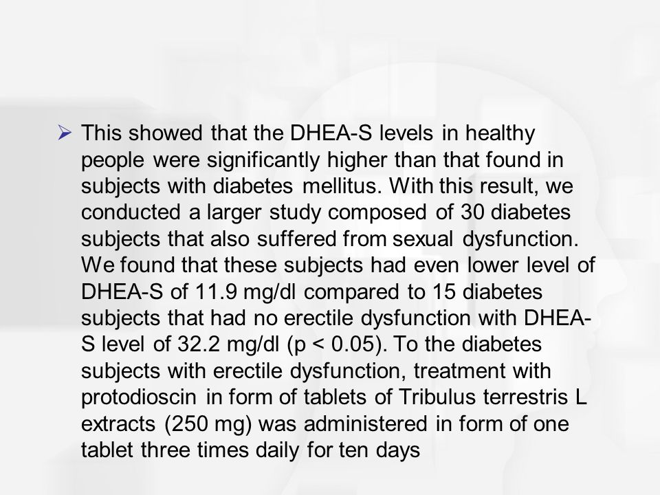 This showed that the DHEA-S levels in healthy people were significantly higher than that found in subjects with diabetes mellitus.