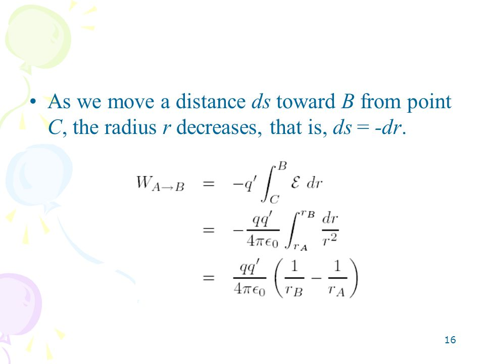 As we move a distance ds toward B from point C, the radius r decreases, that is, ds = -dr.