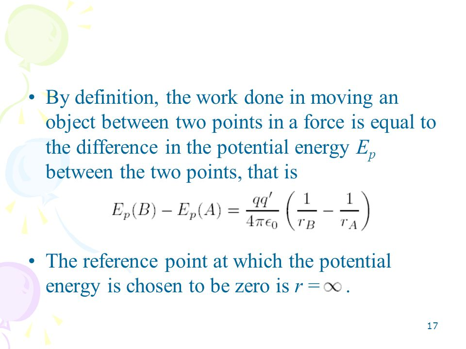 By definition, the work done in moving an object between two points in a force is equal to the difference in the potential energy Ep between the two points, that is