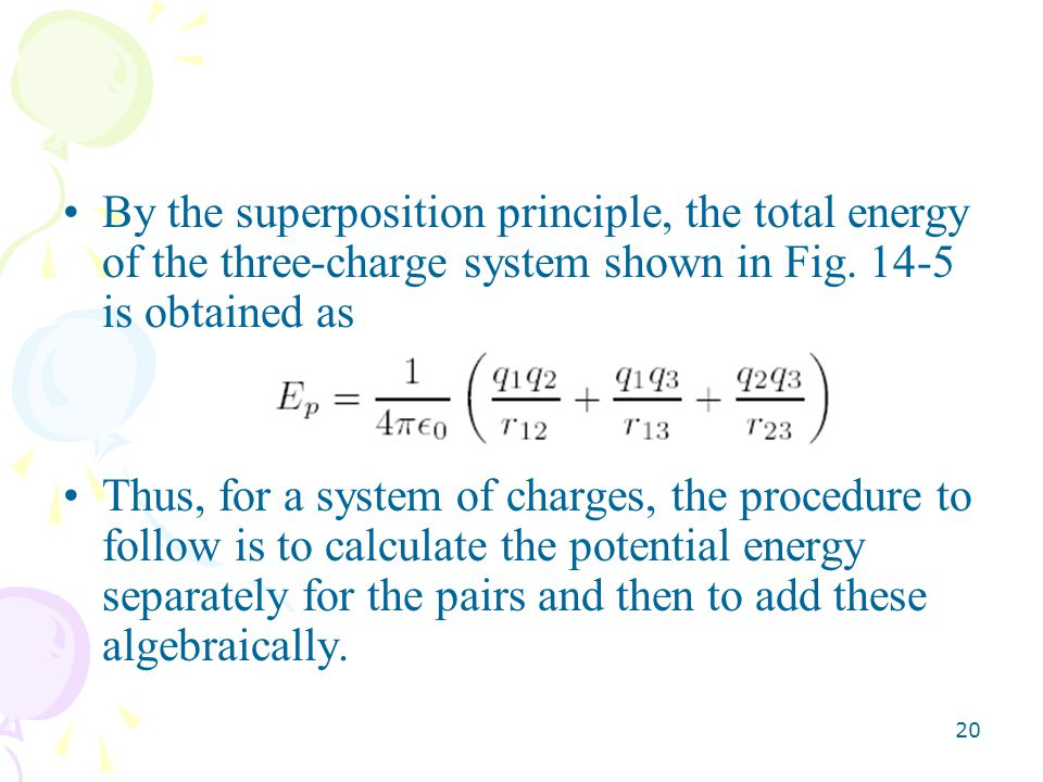 By the superposition principle, the total energy of the three-charge system shown in Fig. 14-5 is obtained as