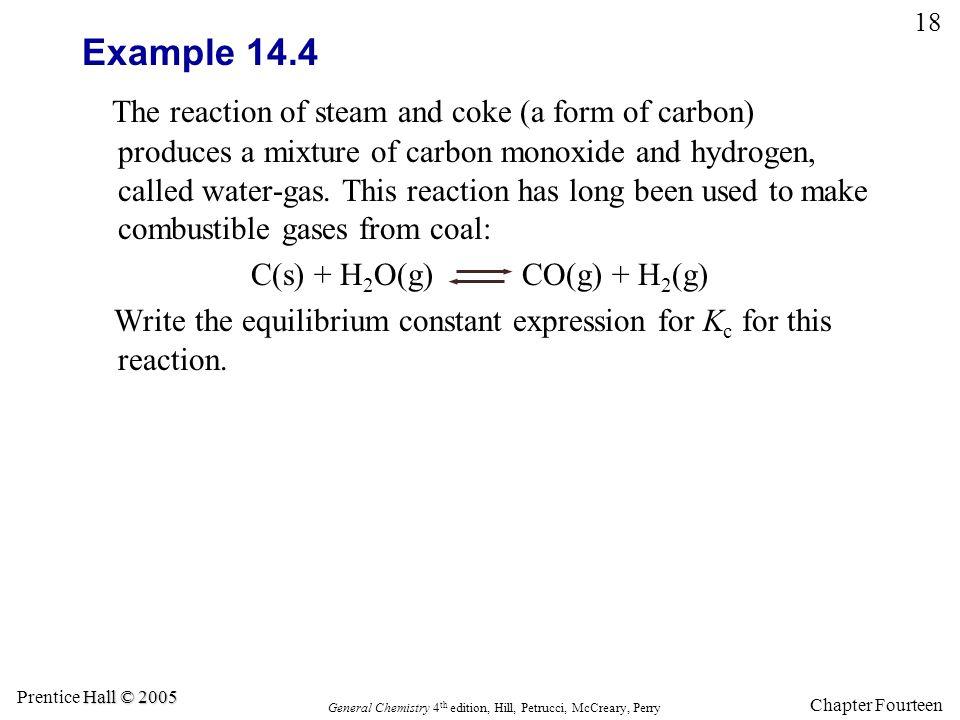 C(s) + H2O(g) CO(g) + H2(g)