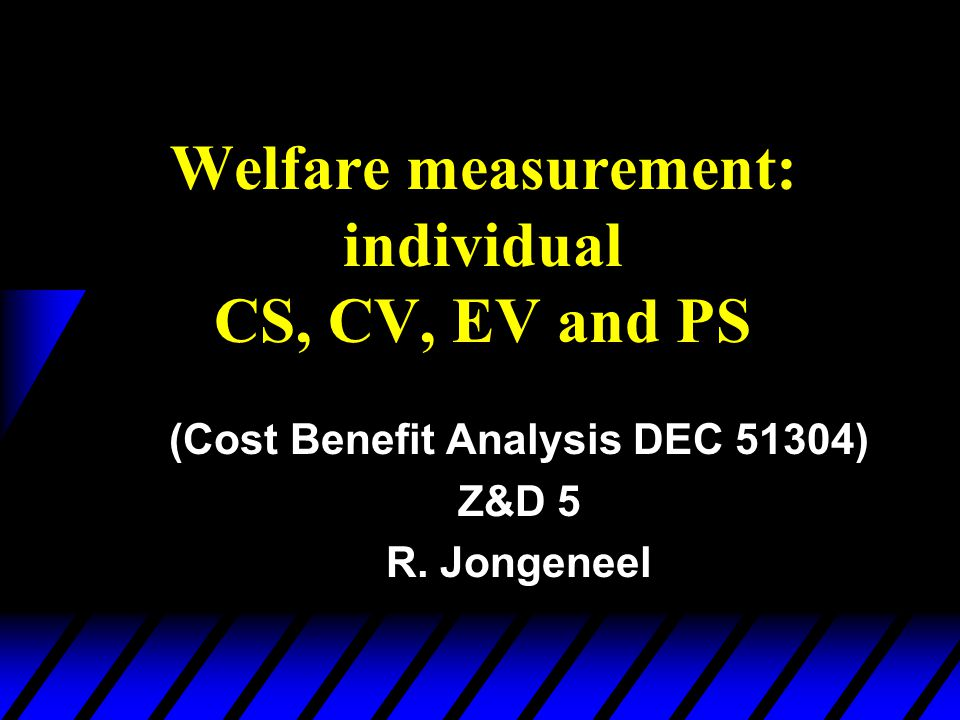 Welfare measurement: individual CS, CV, EV and PS