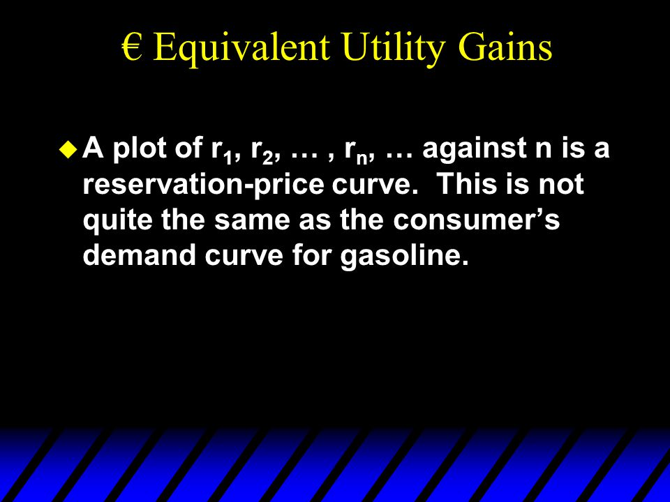 € Equivalent Utility Gains