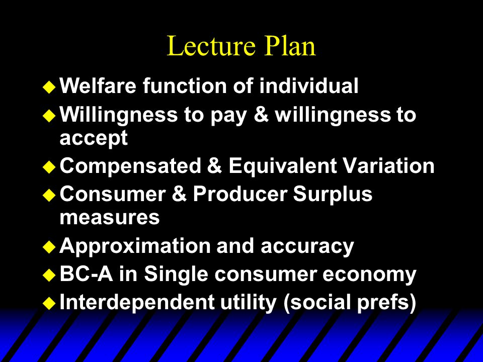 Lecture Plan Welfare function of individual