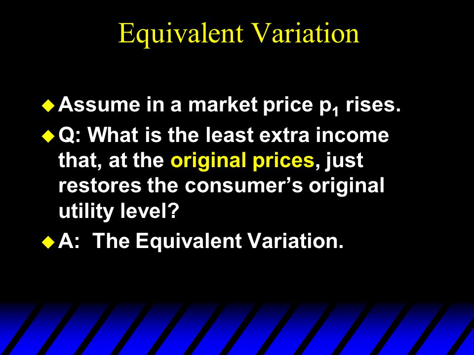 Equivalent Variation Assume in a market price p1 rises.