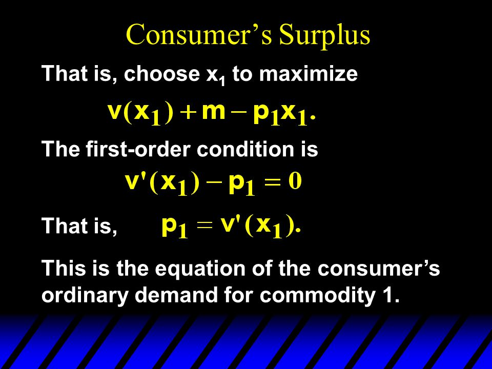 Consumer's Surplus That is, choose x1 to maximize