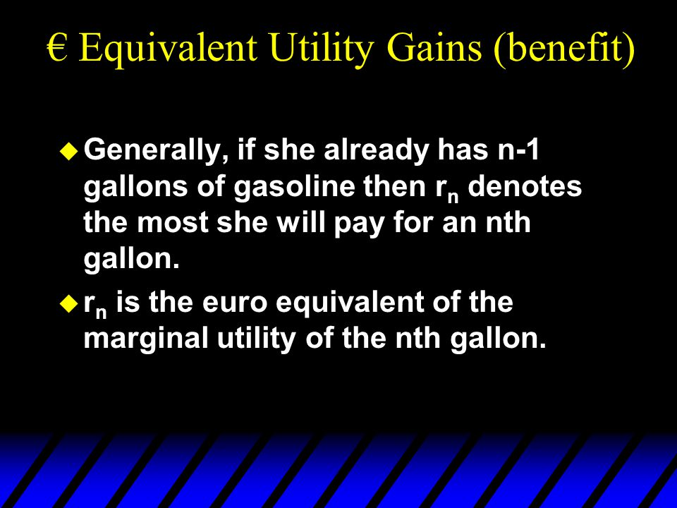 € Equivalent Utility Gains (benefit)