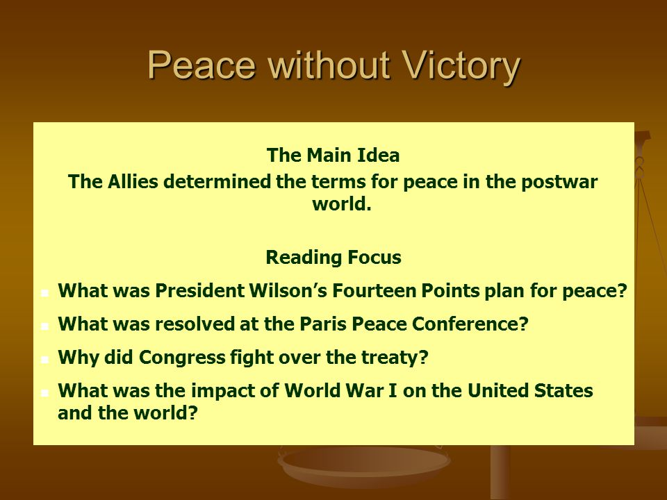The Allies determined the terms for peace in the postwar world.
