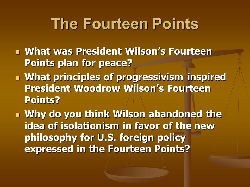 The Fourteen Points What was President Wilson's Fourteen Points plan for peace