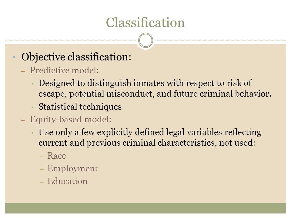 Classification Objective classification: Predictive model: