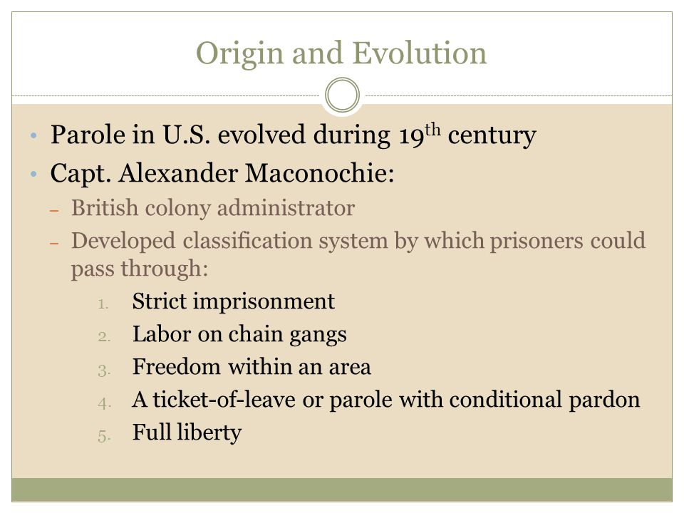 Origin and Evolution Parole in U.S. evolved during 19th century