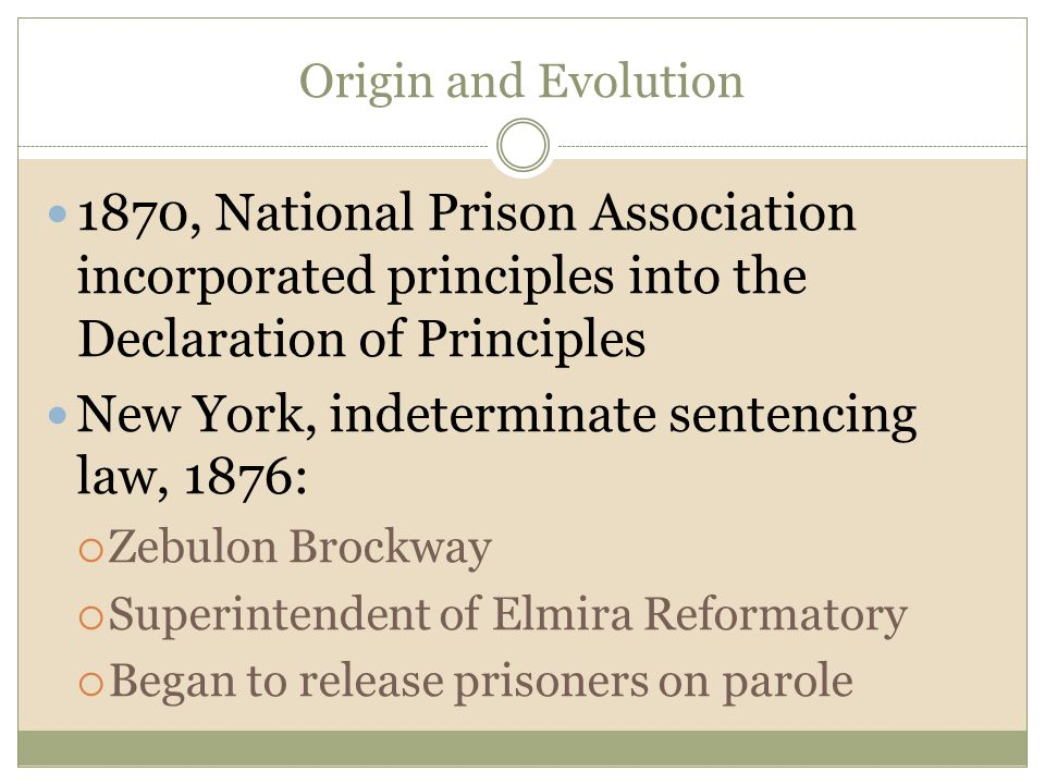 New York, indeterminate sentencing law, 1876: