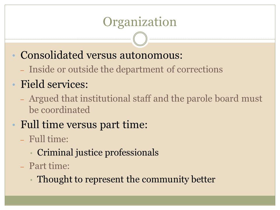 Organization Consolidated versus autonomous: Field services: