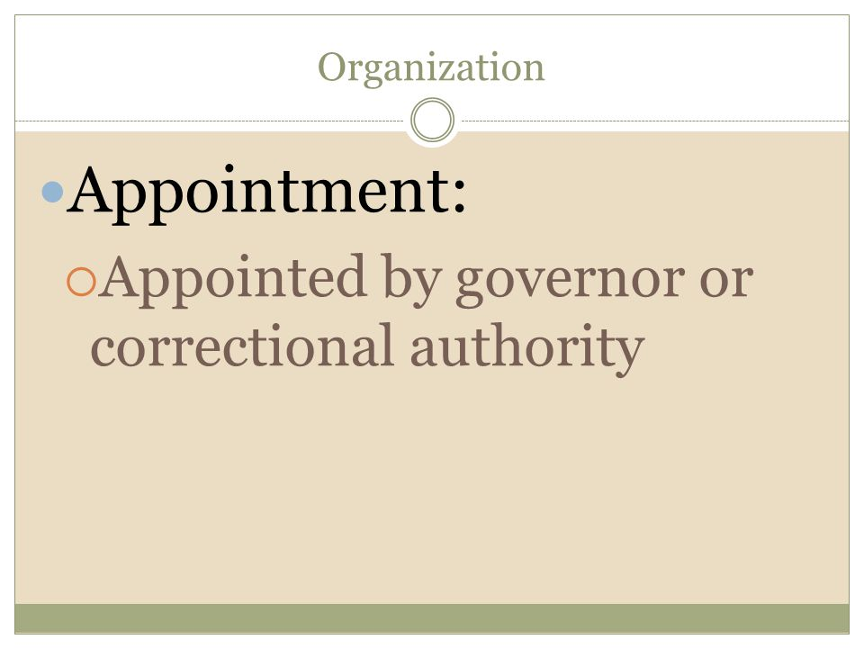 Appointment: Appointed by governor or correctional authority
