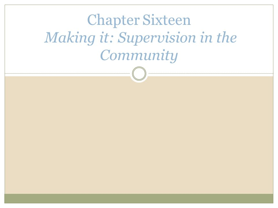 Chapter Sixteen Making it: Supervision in the Community