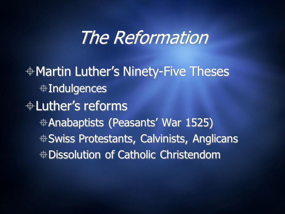 The Reformation Martin Luther's Ninety-Five Theses Luther's reforms