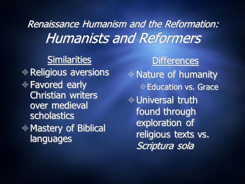 Renaissance Humanism and the Reformation: Humanists and Reformers