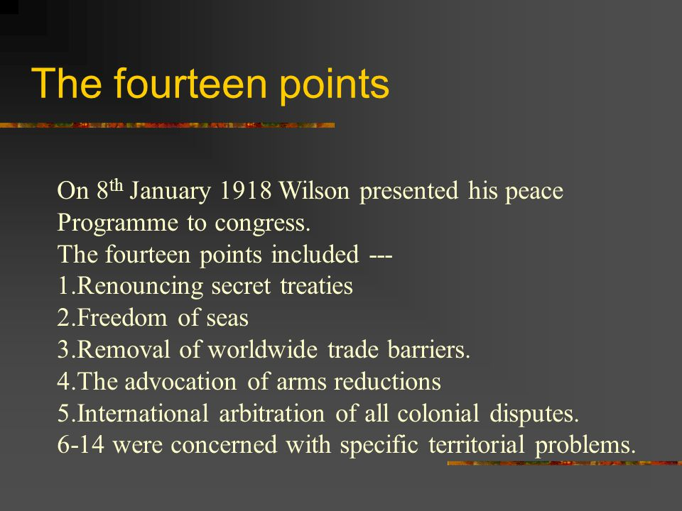 The fourteen points On 8th January 1918 Wilson presented his peace