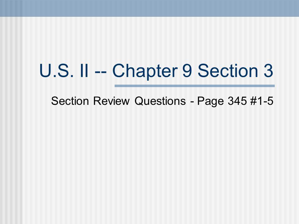 U.S. II -- Chapter 9 Section 3