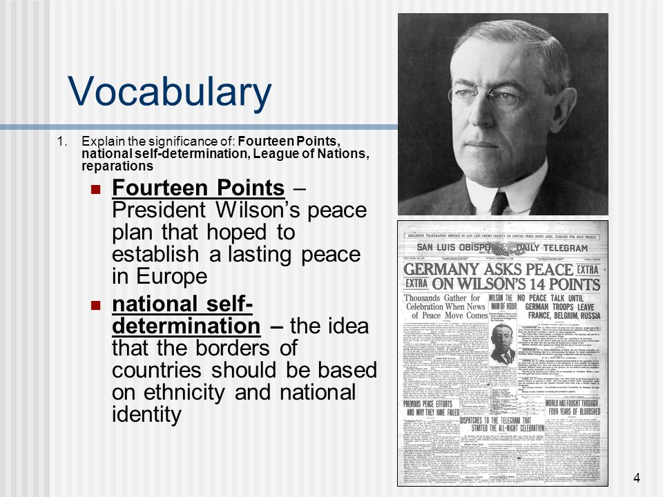 Vocabulary Explain the significance of: Fourteen Points, national self-determination, League of Nations, reparations.