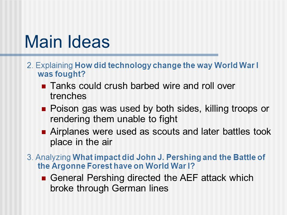 Main Ideas Tanks could crush barbed wire and roll over trenches