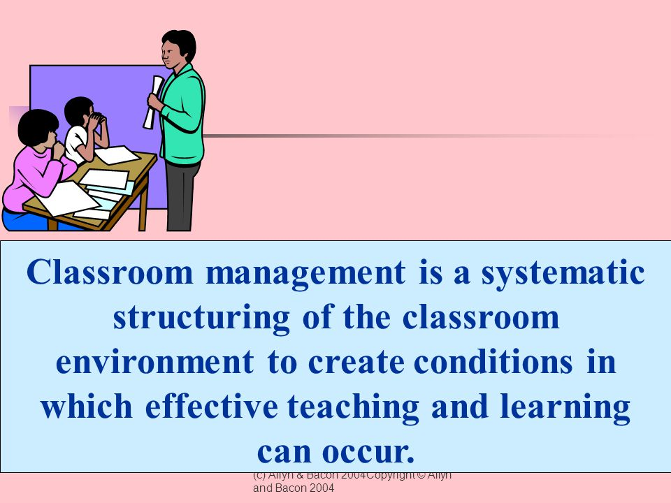Classroom management is a systematic structuring of the classroom environment to create conditions in which effective teaching and learning can occur.