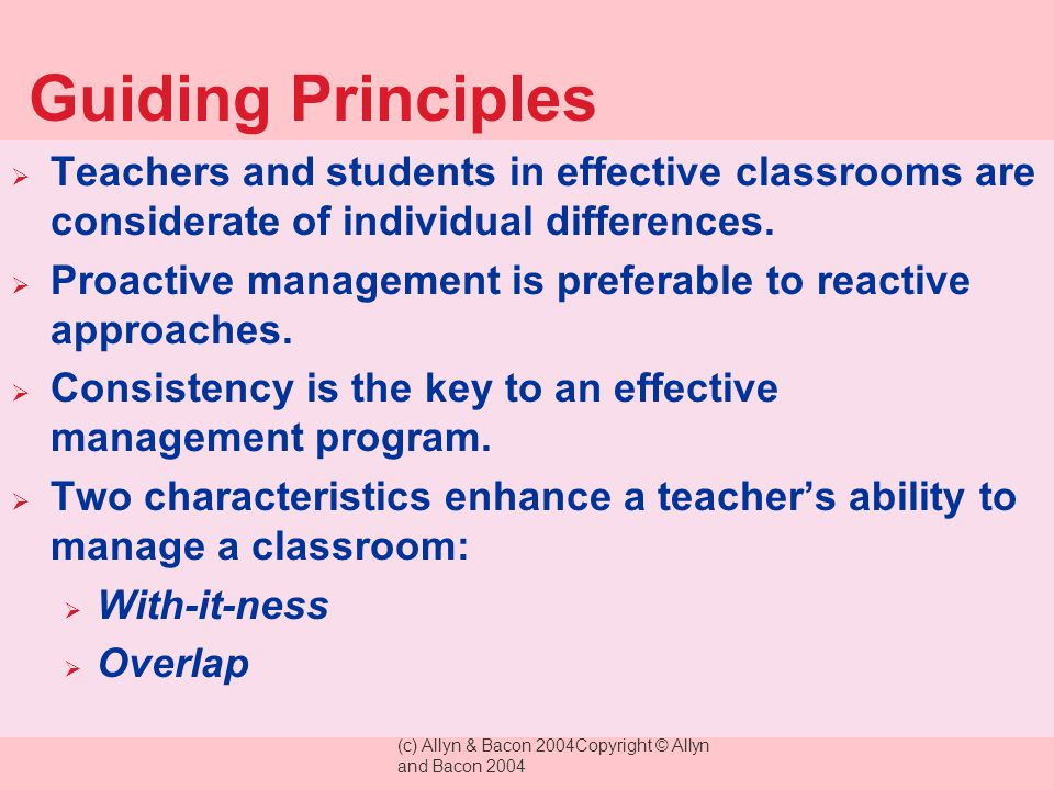 Guiding Principles Teachers and students in effective classrooms are considerate of individual differences.