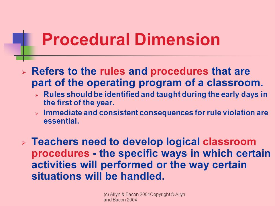 Procedural Dimension Refers to the rules and procedures that are part of the operating program of a classroom.