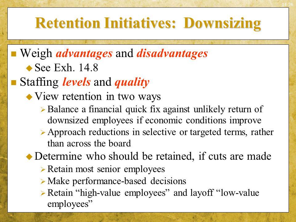 Retention Initiatives: Downsizing