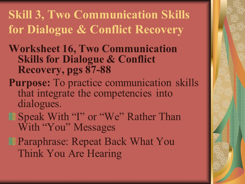 Skill 3, Two Communication Skills for Dialogue & Conflict Recovery