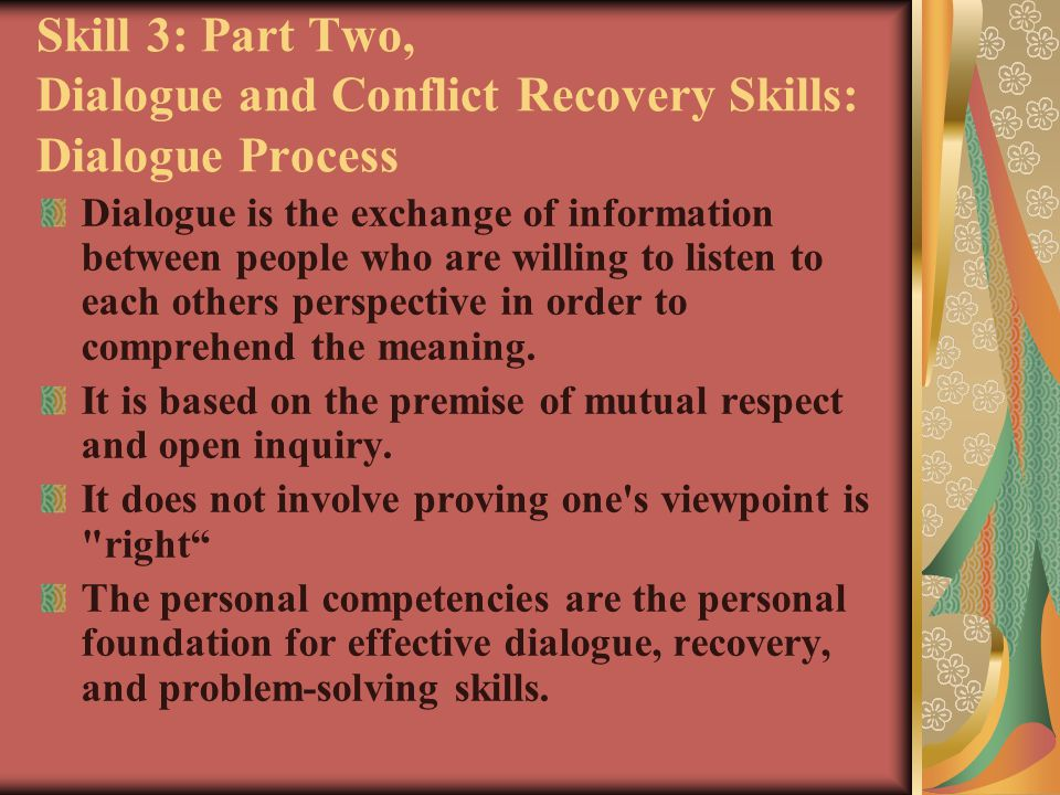 Skill 3: Part Two, Dialogue and Conflict Recovery Skills: Dialogue Process