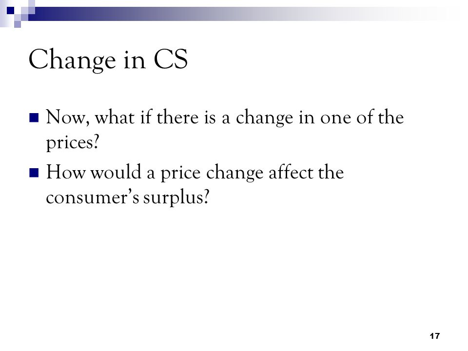 Change in CS Now, what if there is a change in one of the prices