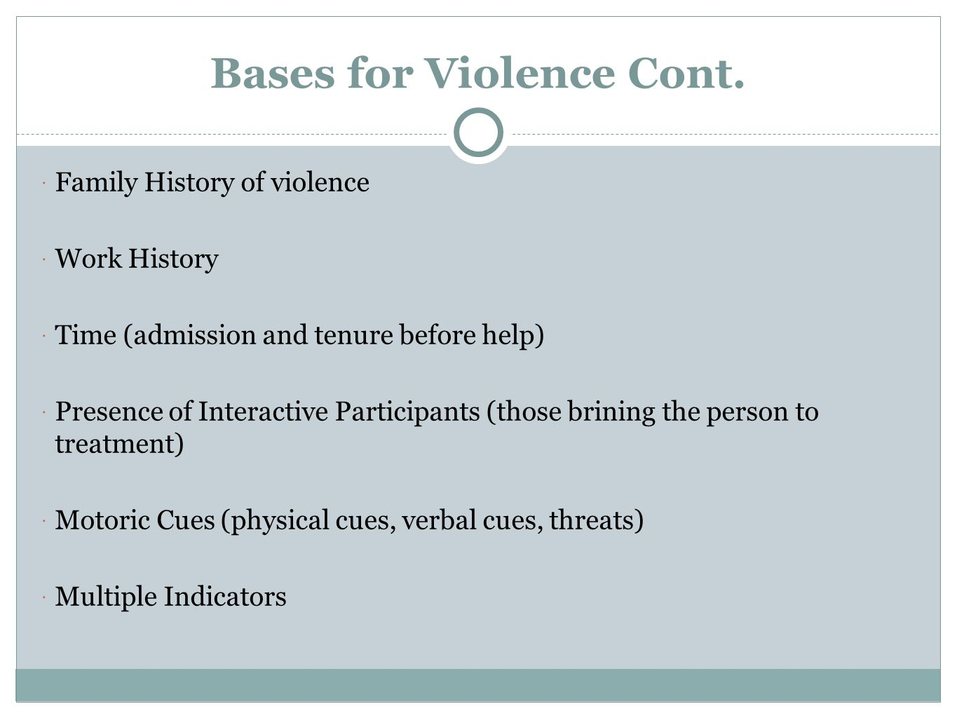 Bases for Violence Cont.