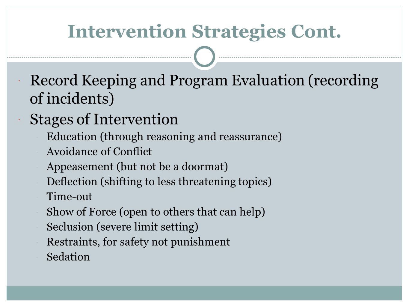 Intervention Strategies Cont.