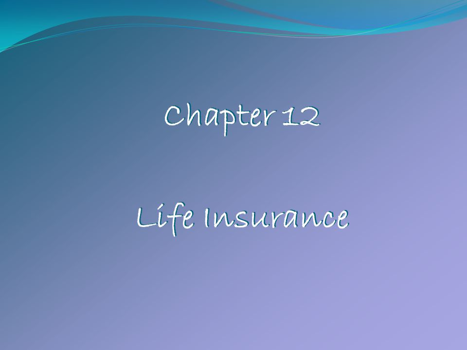 Chapter 12 Life Insurance