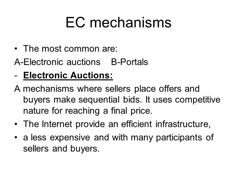EC mechanisms The most common are: A-Electronic auctions B-Portals