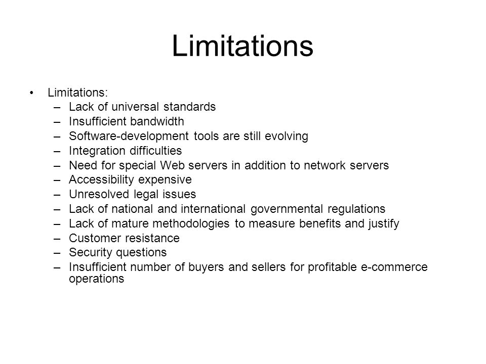 Limitations Limitations: Lack of universal standards