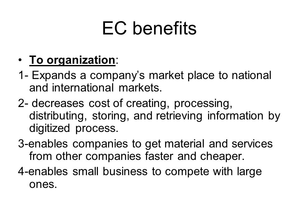 EC benefits To organization: