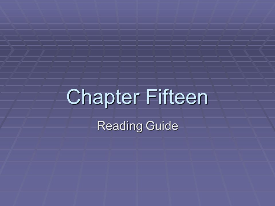 Chapter Fifteen Reading Guide