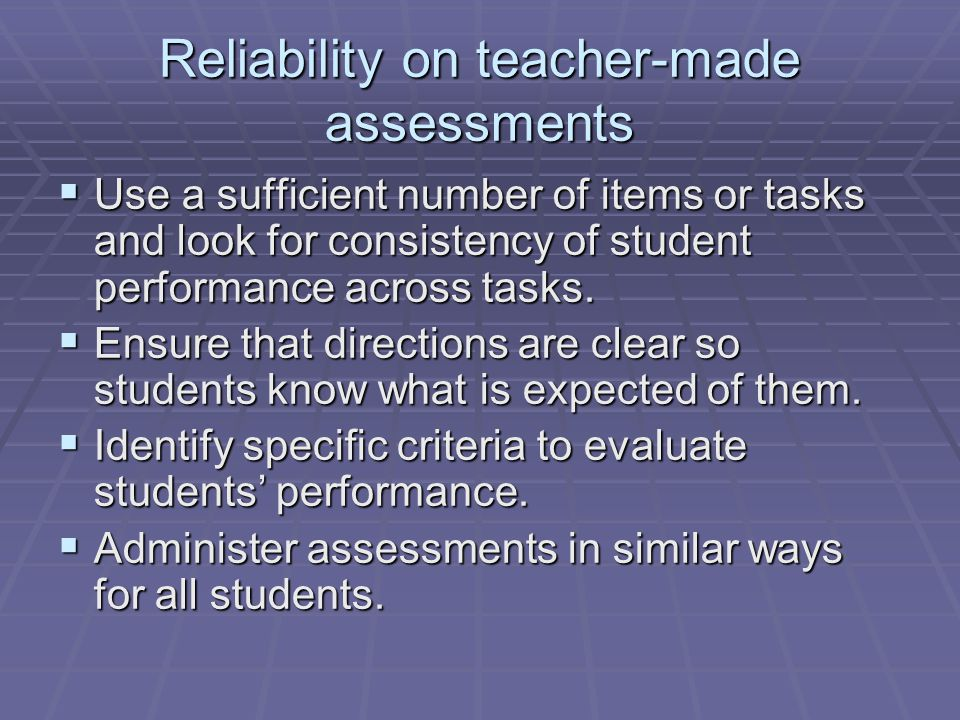 Reliability on teacher-made assessments