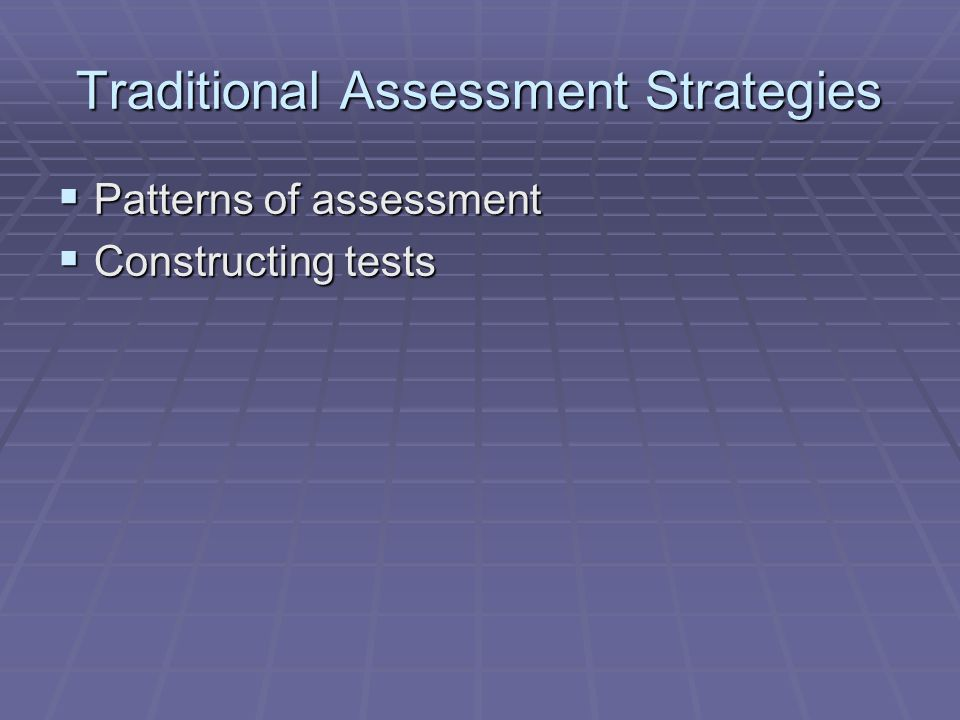 Traditional Assessment Strategies